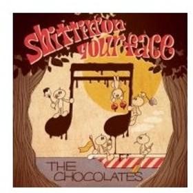 THE CHOCOLATES / shittin' on your face  〔CD〕