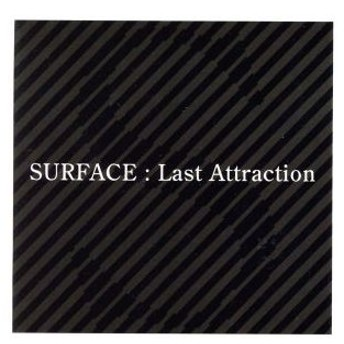 Last Attraction/SURFACE(J−POP),SURFACE