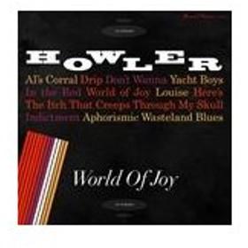 輸入盤 HOWLER / WORLD OF JOY [CD]