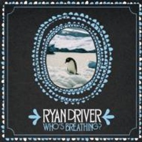 The Ryan Driver Quintet/Who's Breathing