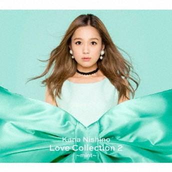 西野カナ/Love Collection 2 mint(初回生産限定盤/CD+DVD)