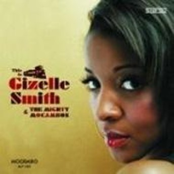 Gizelle Smith / Mighty Mocambo/This Is Gizelle Smith & The Mighty Mocambos