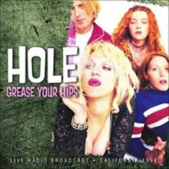 Hole/Grease Your Hips