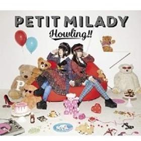 CD / petit milady / Howling!! (CD+DVD) (初回限定盤A)