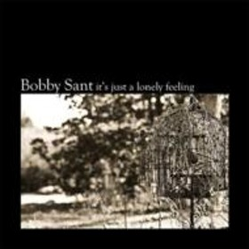Bobby Sant/It's Just A Lonely Feeling