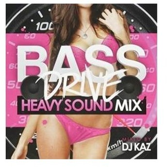 CD/DJ KAZ/BASE DRIVE HEAVY SOUND MIX MIXED BY DJ KAZ