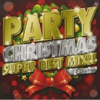 CD / DJ Forever / PARTY CHRISTMAS SUPER BEST MIX!!