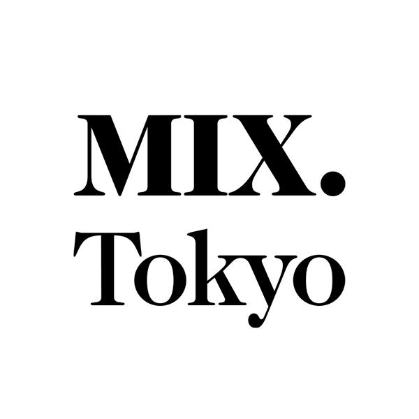 MIX.Tokyo|ミックスドットトウキョウ