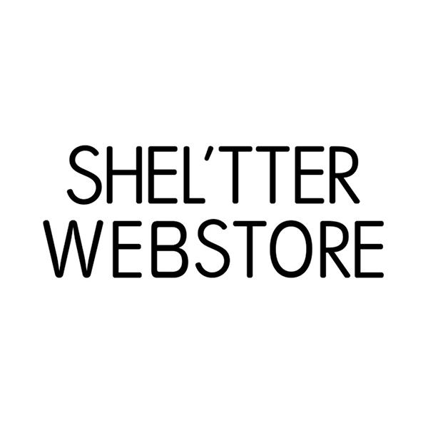 SHEL'TTER WEB STORE|シェルター