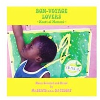 BON−VOYAGE LOVERS〜Heart of Moment〜Music Selected and Mixed by Mr.BEATS a.k.a.DJ CELORY