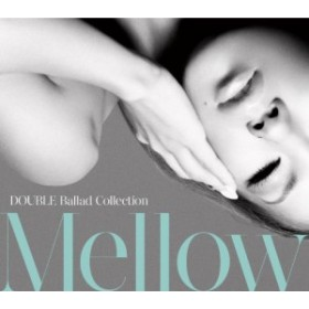 (CD)Ballad_Collection_Mellow_(初回限定盤)(DVD付)