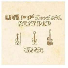 ★CD/Lululu/LIVE in the Good old,STAY POP (紙ジャケット)