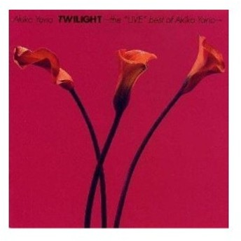 "TWILIGHT~the""LIVE""best of Akiko Yano~ 中古"
