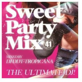 ★CD/DJ DDT-Tropicana/The Ultimate DJ! 〜Sweet Party Mix!〜