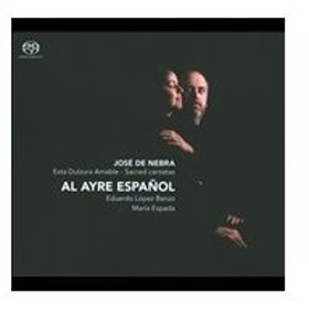 アル・アイレ・エスパニョール J.de Nebra: Sacred Cantatas SACD Hybrid