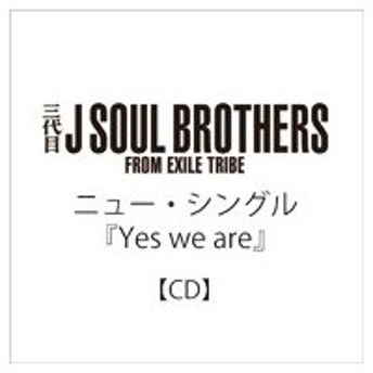 三代目 J SOUL BROTHERS from EXILE TRIBE / Yes we are 〔CD Maxi〕