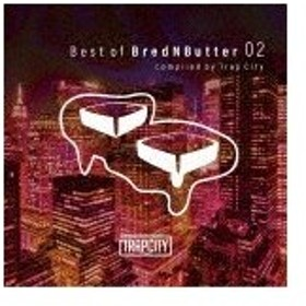 Best of Brednbutter 2 compiled by Trap City/オムニバス[CD]【返品種別A】