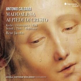 【CD輸入】 Caldara カルダーラ / 『キリストの足もとのマグダラのマリア』 ルネ・ヤーコプス&バーゼル・スコラ・カントルム