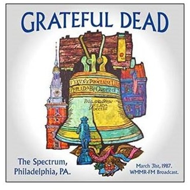 The Grateful Dead The Spectrum, Philadelphia, Pa: March 31st 1987, Wmmr-Fm Broadcast CD