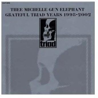 THEE MICHELLE GUN ELEPHANT GRATEFUL TRIAD YEARS 1998-2002 新品