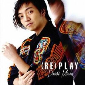 【中古】【CD】 三浦大知 / (RE)PLAY(CD+DVD)