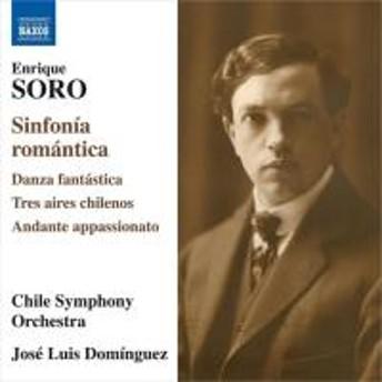 ソロ、エンリケ(1884-1954) / シンフォニア・ロマンティカ、幻想的舞曲、3つのチリのアイレス、他 ホセ・ルイス・ドミンゲス & チリ交響楽団【CD】