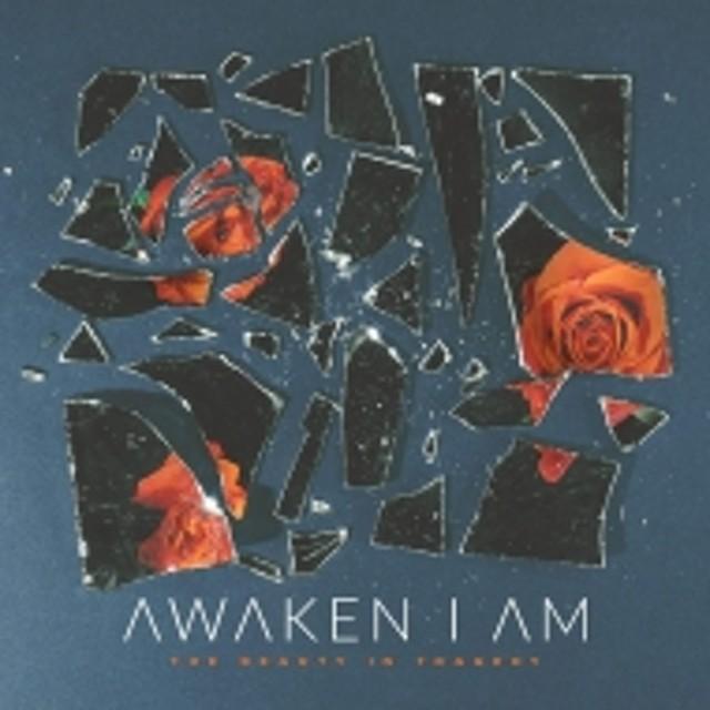 Awaken I Am/Beauty In Tragedy