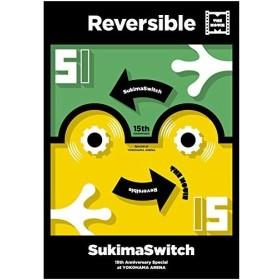 DVD/SukimaSwitch/15th Anniversary Special at YOKOHAMA ARENA 〜Reversible〜 THE MOVIE
