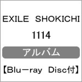 1114(Blu-ray Disc付)/EXILE SHOKICHI[CD+Blu-ray]【返品種別A】