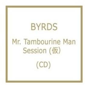 Byrds バーズ / Mr. Tambourine Man Session  国内盤 〔CD〕
