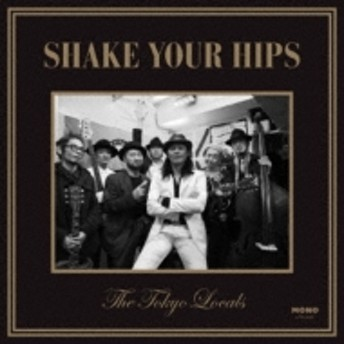 The Tokyo Locals/Shake Your Hips