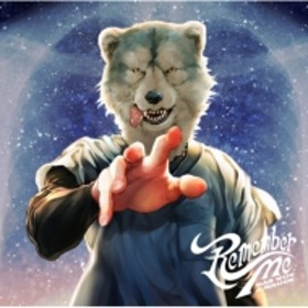 MAN WITH A MISSION/Remember Me