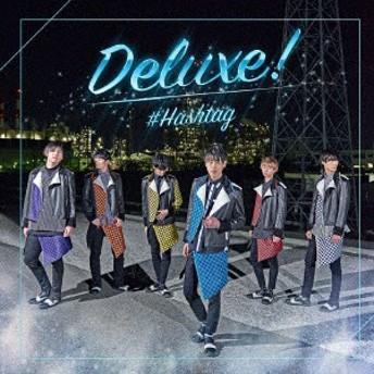 【CD】Deluxe!(都築雄哉ver.)(初回生産限定盤)/#HASHTAG [XNFJ-70033] ハツシユタグ