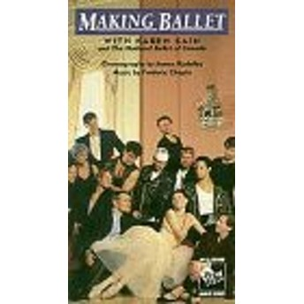 Making Ballet with Karen Kain and the National Ballet of Canada [VHS] (中古品)