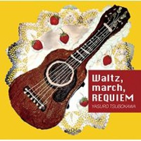 ★ CD / YASURO TSUBOKAWA / Waltz, march, REQUIEM