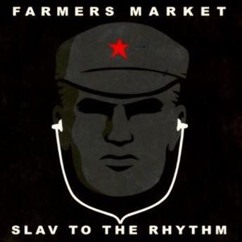 [CD] ファーマーズ・マーケット/スラヴ・トゥ・ザ・リズム