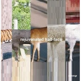 [CD] rejuvenated half-face/ccmmrg(チーチーモモンガー)
