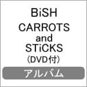 CARROTS and STiCKS(DVD付)/BiSH[CD+DVD]通常盤【返品種別A】