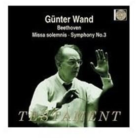 ギュンター・ヴァント ベートーヴェン: ミサ・ソレムニス Op.123、交響曲第3番 Op.55「英雄」 CD