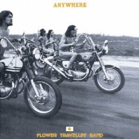 FLOWER TRAVELLIN'BAND/エニウェア