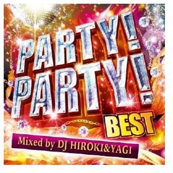 Various Artists PARTY!PARTY! BEST Mixed by DJ HIROKI & YAGI CD