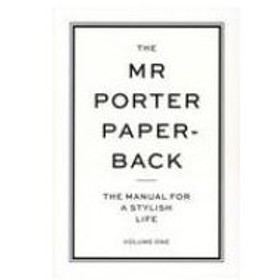 the MR PORTER PAPERBACK THE MANUAL FOR A STYLISH LIFE / ジェレミー・ラングミード  〔本〕