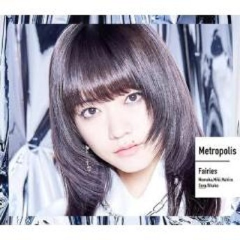Fairies フェアリーズ / Metropolis~メトロポリス~ 【初回生産限定 野元空盤】【CD Maxi】