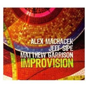 インプロヴィジョン / アレックス・マクヘイサック/マシュー・ギャソリン/ジェフ・サイプ (CD)