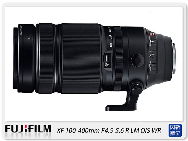 【滿3000現折300+點數10倍回饋】排單預訂~ FUJIFILM 富士 XF 100-400mm F4.5-5.6 R LM OIS WR 鏡頭(100-400;恆昶公司貨)