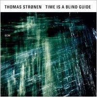 湯瑪士.斯勒能:導盲時刻 Thomas Strnen: Time Is A Blind Guide (CD) 【ECM】