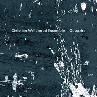 克里斯坦.維烏姆羅德:房外之音 Christian Wallumrd Ensemble: Outstairs (CD) 【ECM】