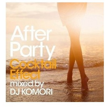 (アウトレット品)After Party Cocktail Effect mixed by DJ K