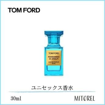 トムフォード TOM FORDマンダリーノディアマルフィオードパルファムEDPスプレィ30mL【香水】