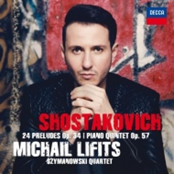 ショスタコーヴィチ(1906-1975)/Piano Quintet: Lifits(P) Szymanowski Q +preludes